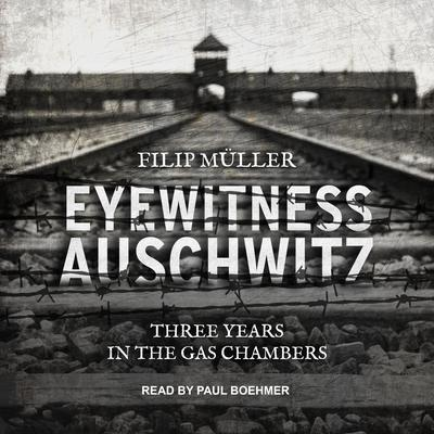 Eyewitness Auschwitz: Three Years in the Gas Chambers Audiobook, by
