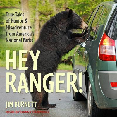 Hey Ranger!: True Tales of Humor and Misadventure from Americas National Parks Audiobook, by
