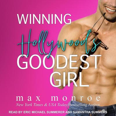 Winning Hollywoods Goodest Girl Audiobook, by Max Monroe