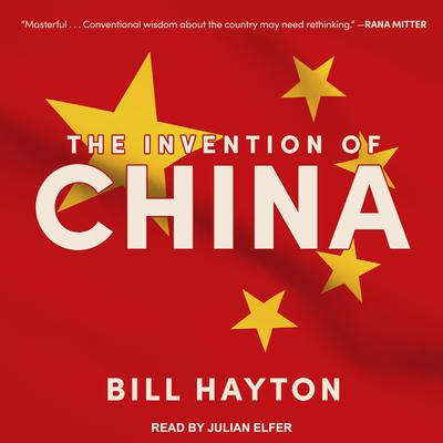 The Invention of China Audiobook, by Bill Hayton