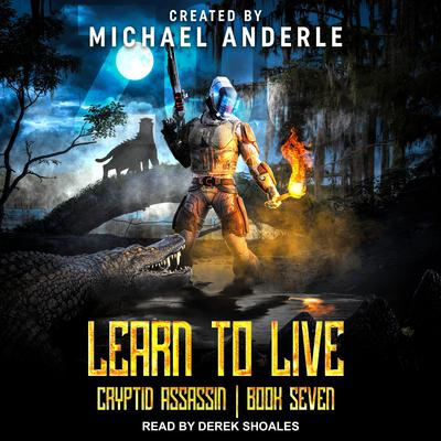 Learn to Live Audiobook, by Michael Anderle