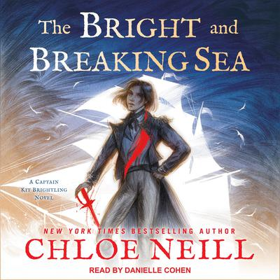 The Bright and Breaking Sea Audiobook, by