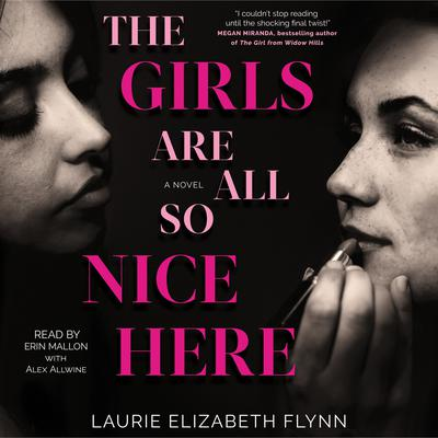 The Girls Are All So Nice Here Audiobook, by Laurie Elizabeth Flynn