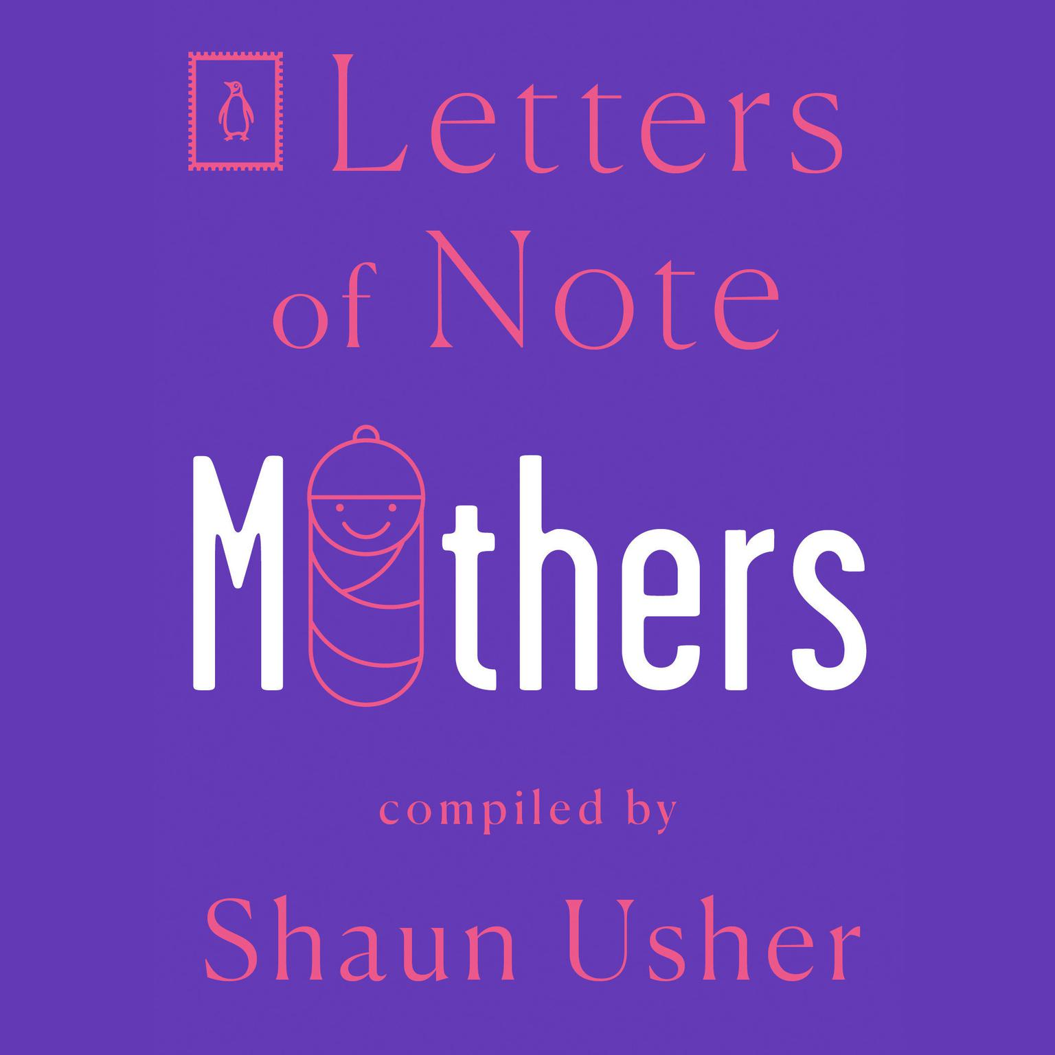 Letters of Note: Mothers Audiobook, by Author Info Added Soon