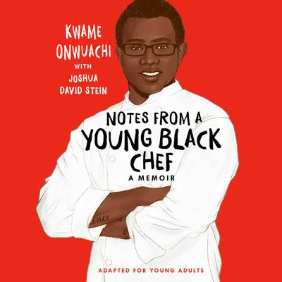 Notes from a Young Black Chef (Adapted for Young Adults) Audiobook, by Joshua David Stein