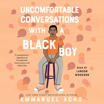 Uncomfortable Conversations with a Black Boy Audiobook, by Emmanuel Acho