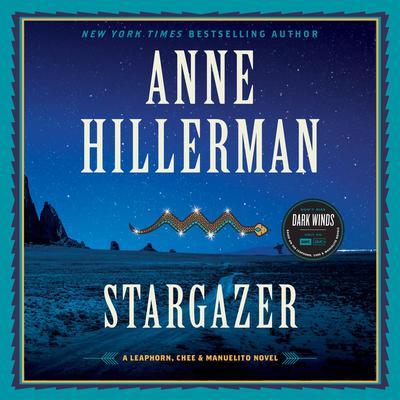 Stargazer: A Leaphorn, Chee & Manuelito Novel Audiobook, by