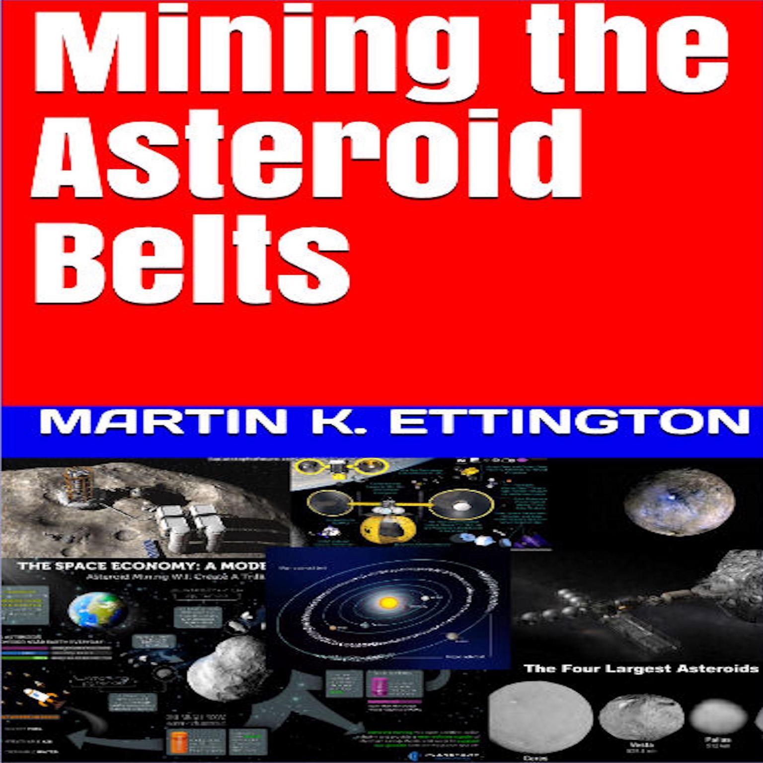 Mining the Asteroid Belts Audiobook, by Martin K. Ettington
