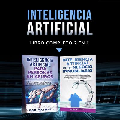 Inteligencia artificial.: Libro completo 2 en 1 Audiobook, by Bob Mather