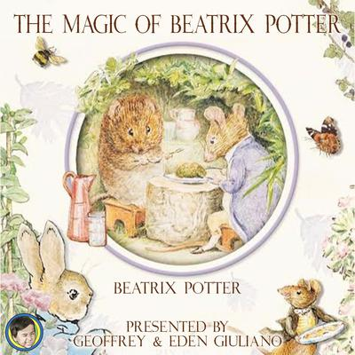 The Magic of Beatrix Potter Audiobook, by Beatrix Potter