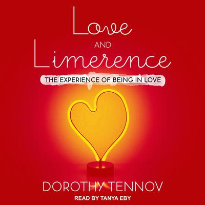 Love and Limerence: The Experience of Being in Love Audiobook, by Dorothy Tennov