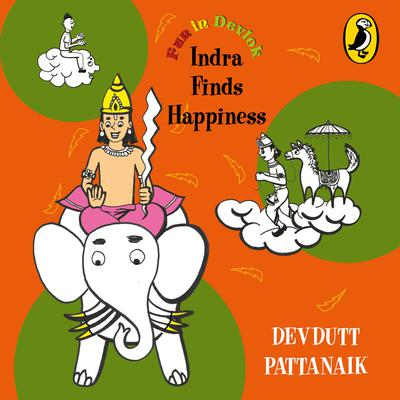 Indra Finds Happiness Audiobook, by Devdutt Pattanaik