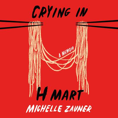 Crying in H Mart: A Memoir Audiobook, by