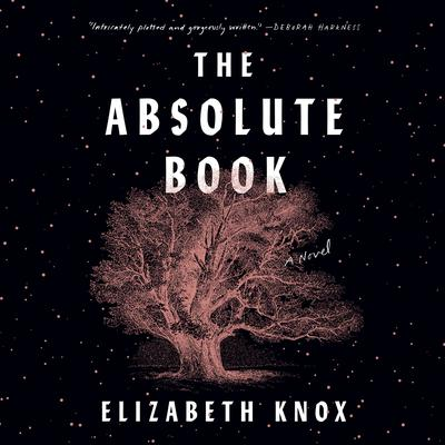 The Absolute Book: A Novel Audiobook, by Elizabeth Knox