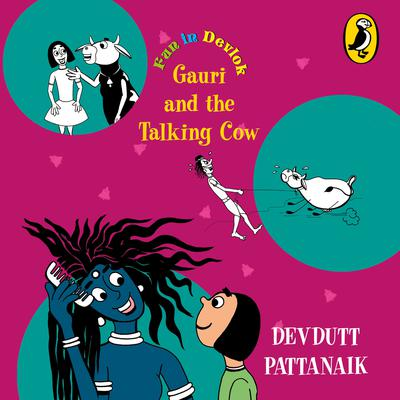 Gauri and the Talking Cow Audiobook, by Devdutt Pattanaik