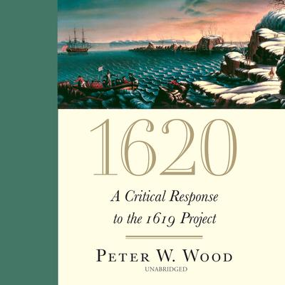1620: A Critical Response to the 1619 Project Audiobook, by