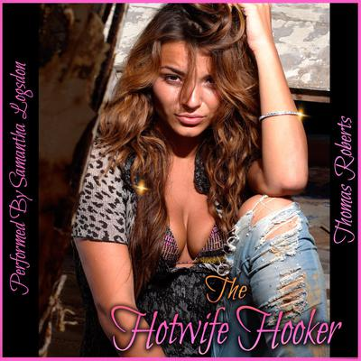The Hotwife Hooker Audiobook, by