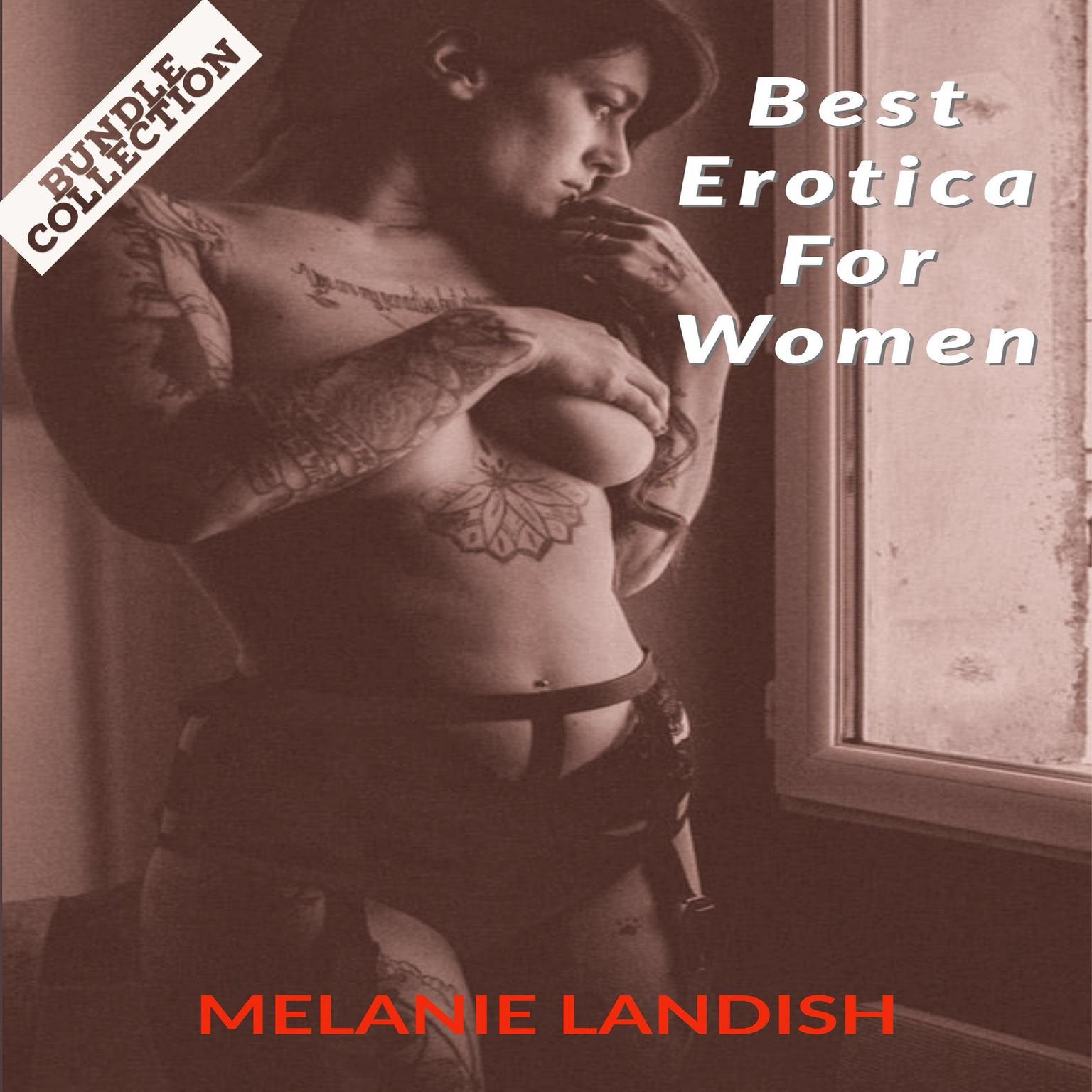Best Erotica For Women: Bundle Collection of Hot and Sexy Rough Stories of Pure Pleasure, Extreme Sexual Satisfaction and Exciting Forbidden Encounters Audiobook, by Melanie Landish