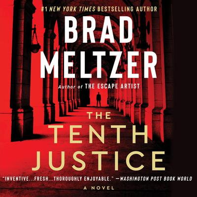 The Tenth Justice: A Novel Audiobook, by Brad Meltzer