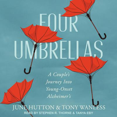 Four Umbrellas: A Couples Journey Into Young-Onset Alzheimers Audiobook, by June Hutton