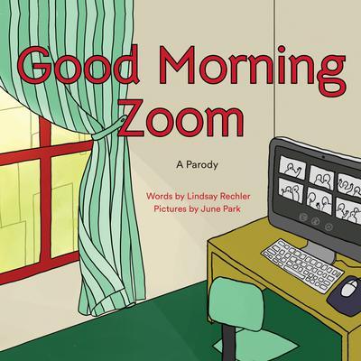 Good Morning Zoom Audiobook, by Lindsay Rechler