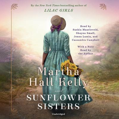 Sunflower Sisters: A Novel Audiobook, by Martha Hall Kelly