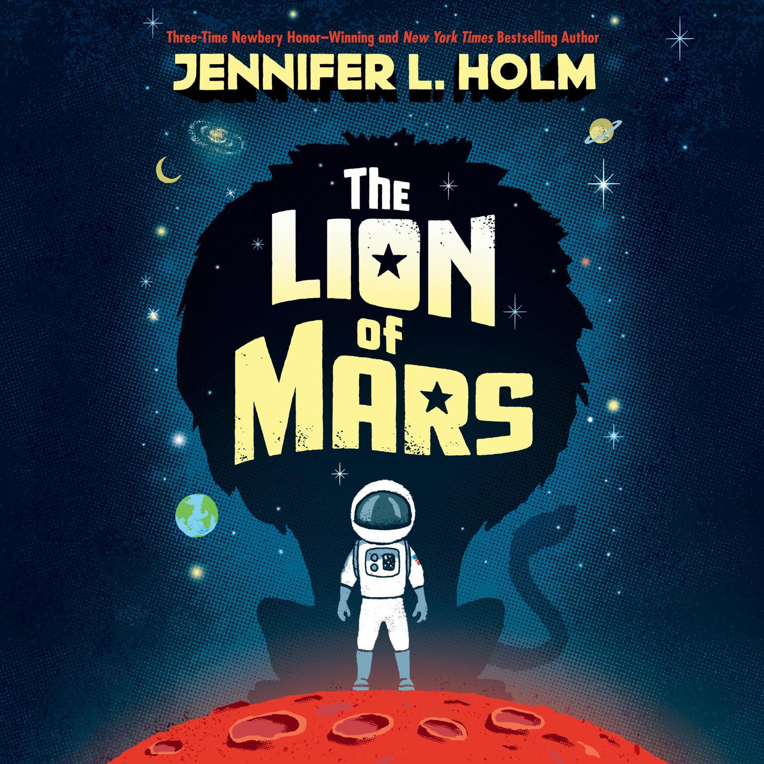 The Lion of Mars Audiobook, by Jennifer L. Holm