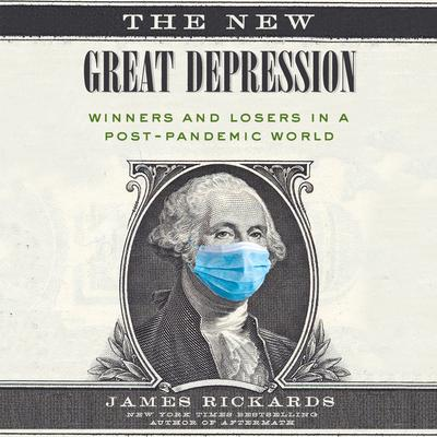 The New Great Depression: Winners and Losers in a Post-Pandemic World Audiobook, by