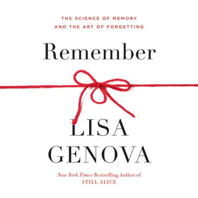 Remember: The Science of Memory and the Art of Forgetting Audiobook, by