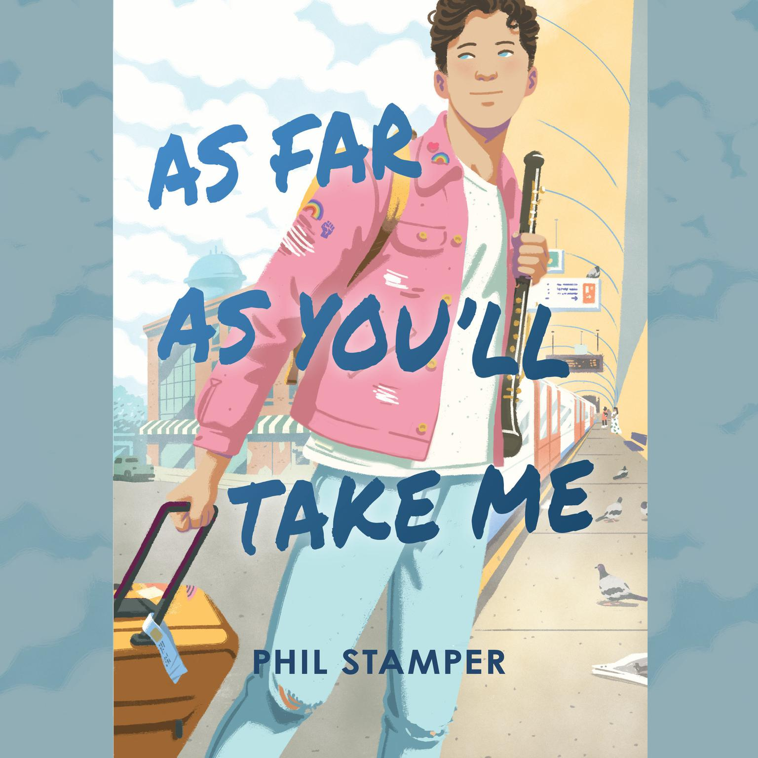 As Far As Youll Take Me Audiobook, by Phil Stamper