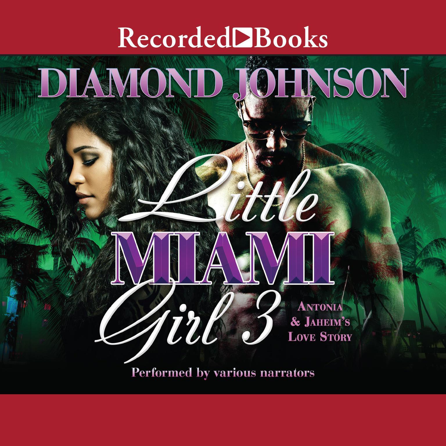 Little Miami Girl 3: Antonia and Jahiems Love Story Audiobook, by Diamond Johnson