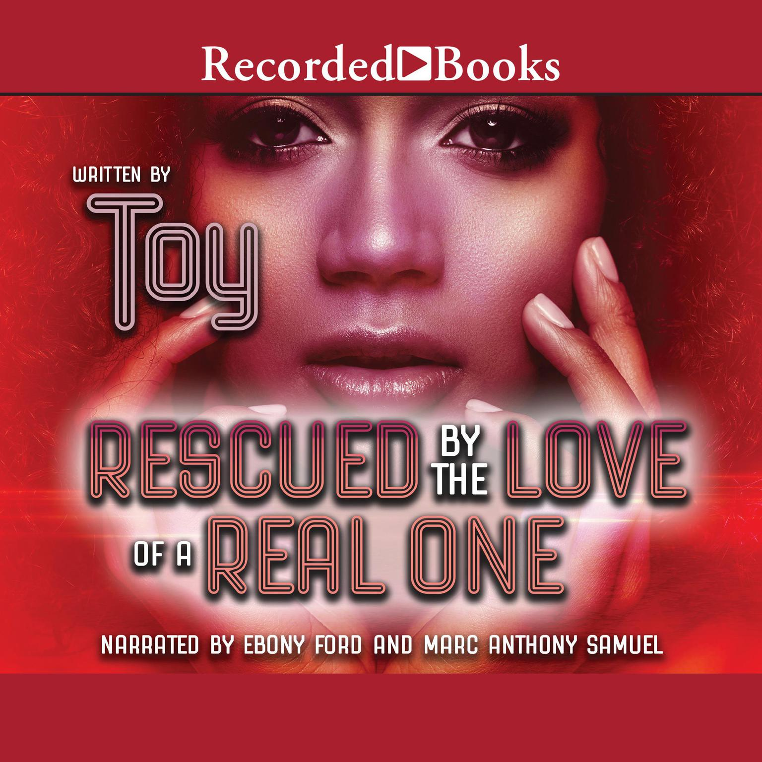 Rescued by the Love of a Real One Audiobook, by Toy