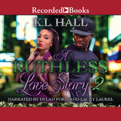 A Ruthless Love Story 2 Audiobook, by K.L. Hall