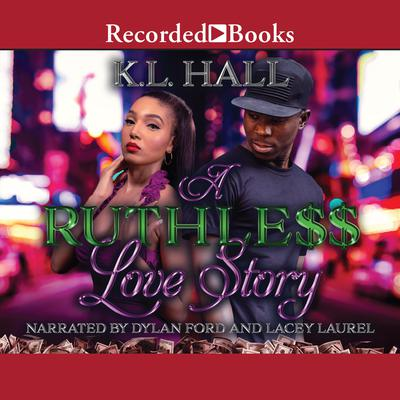 A Ruthless Love Story Audiobook, by K.L. Hall