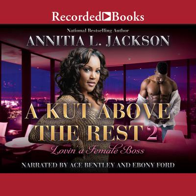 A Kut Above the Rest 2: Lovin a Female Boss Audiobook, by