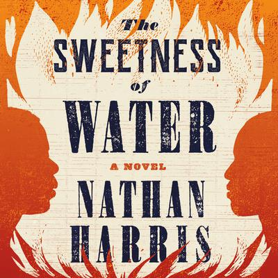The Sweetness of Water: A Novel Audiobook, by Nathan Harris