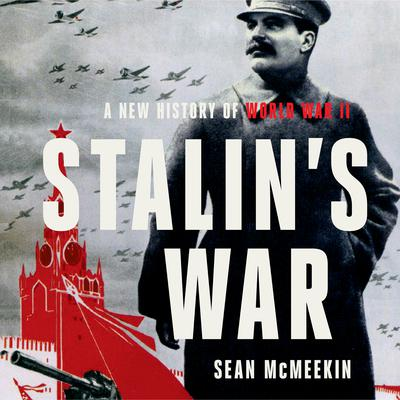 Stalins War: A New History of World War II Audiobook, by