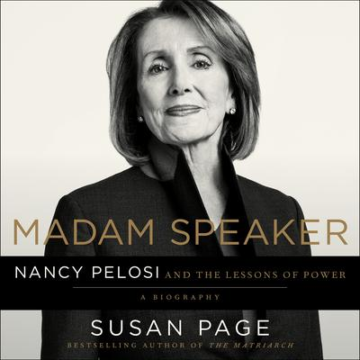 Madam Speaker: Nancy Pelosi and the Lessons of Power Audiobook, by
