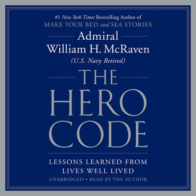 The Hero Code: Lessons Learned from Lives Well Lived Audiobook, by