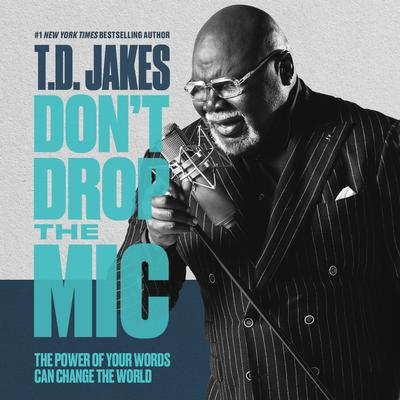 Dont Drop the Mic: The Power of Your Words Can Change the World Audiobook, by
