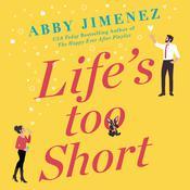 Life's Too Short Audiobook, by Abby Jimenez