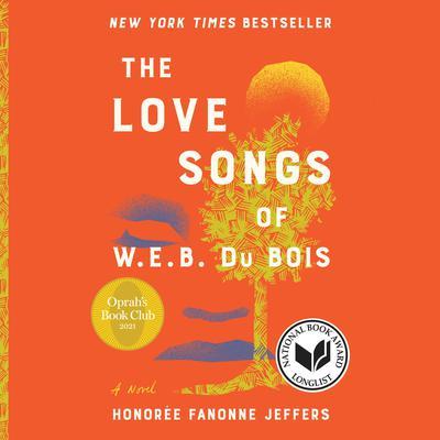 The Love Songs of W.E.B. Du Bois: An Oprah's Book Club Novel Audiobook, by