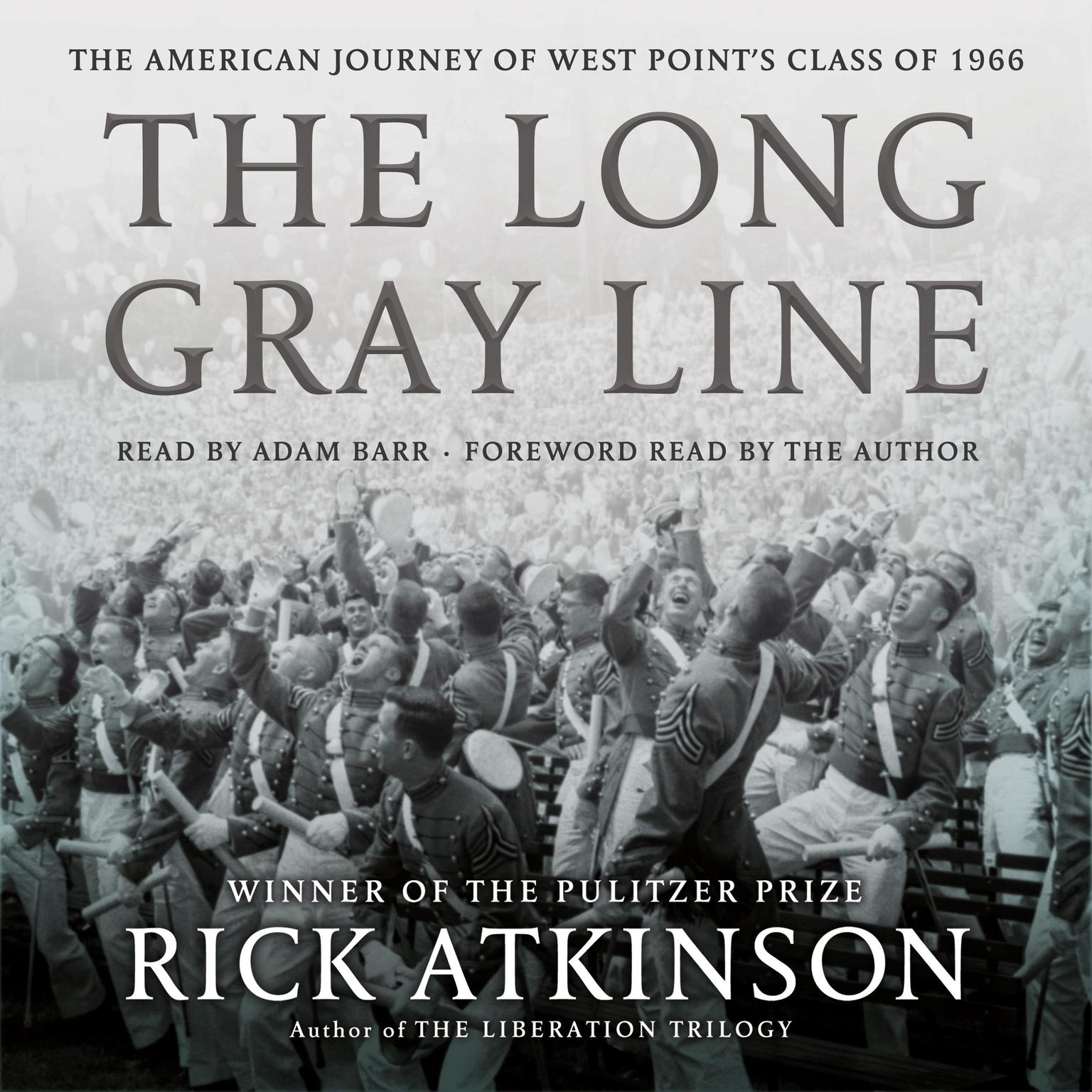 The Long Gray Line: The American Journey of West Points Class of 1966 Audiobook, by Rick Atkinson