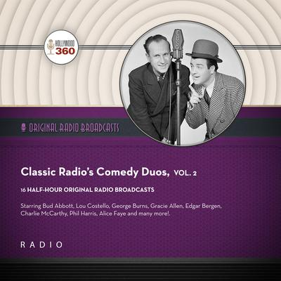 Classic Radios Comedy Duos, Vol. 2 Audiobook, by Black Eye Entertainment