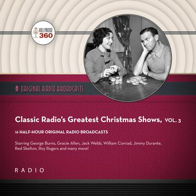 Classic Radios Greatest Christmas Shows, Vol. 3 Audiobook, by