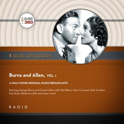 Burns and Allen, Vol. 1 Audiobook, by Black Eye Entertainment