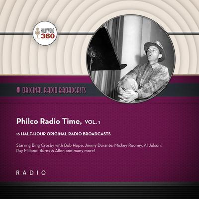 Philco Radio Time, Vol. 1 Audiobook, by Black Eye Entertainment