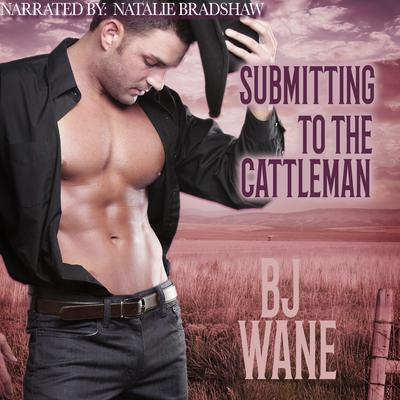 Submitting to the Cattleman Audiobook, by