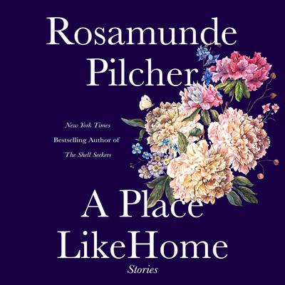 A Place Like Home: Short Stories Audiobook, by Rosamunde Pilcher