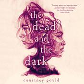 The Dead and the Dark Audiobook, by Courtney Gould